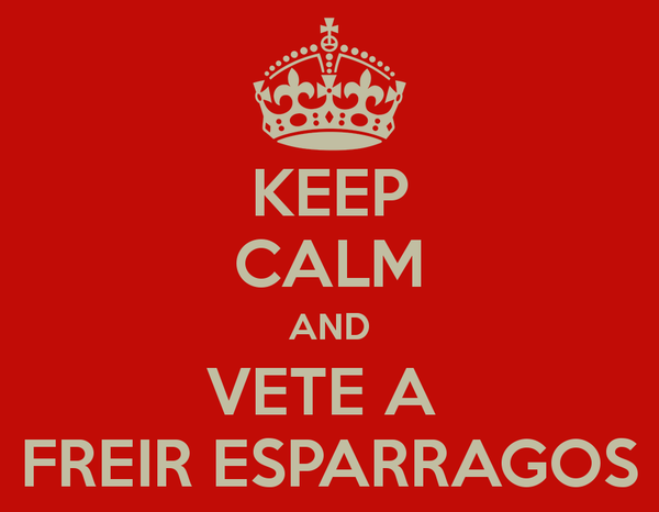 keep-calm-and-vete-a-freir-esparragos.png