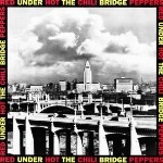 08 Under the bridge - Red Hot Chili Peppers