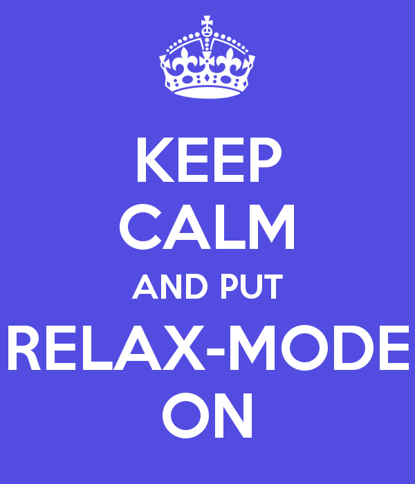 keep-calm-and-put-relax-mode-on.jpg