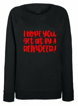 Kerst Sweater I hope you get hit by a reindeer