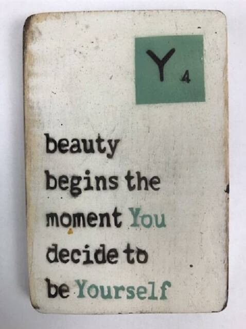 Beauty begins the moment You decide to be Yourself - scrabble magneet