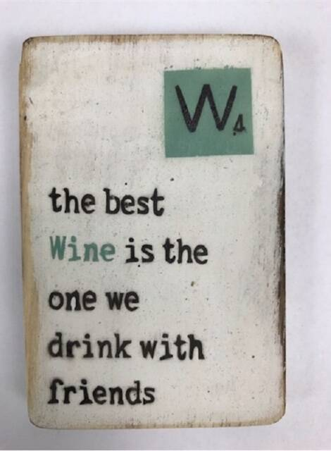 The best Wine is the one we drink with friends - scrabble magneet