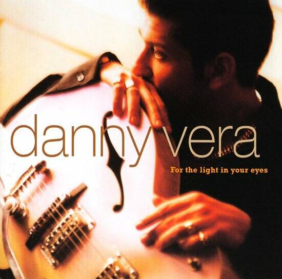 Danny Vera - For The Light In Your Eyes LP