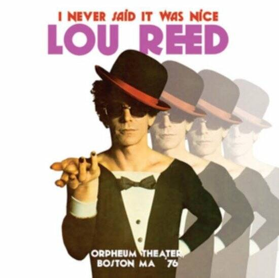 Lou Reed - I Never Said It Was Nice: Orpheum Theater, Boston 1976 LP