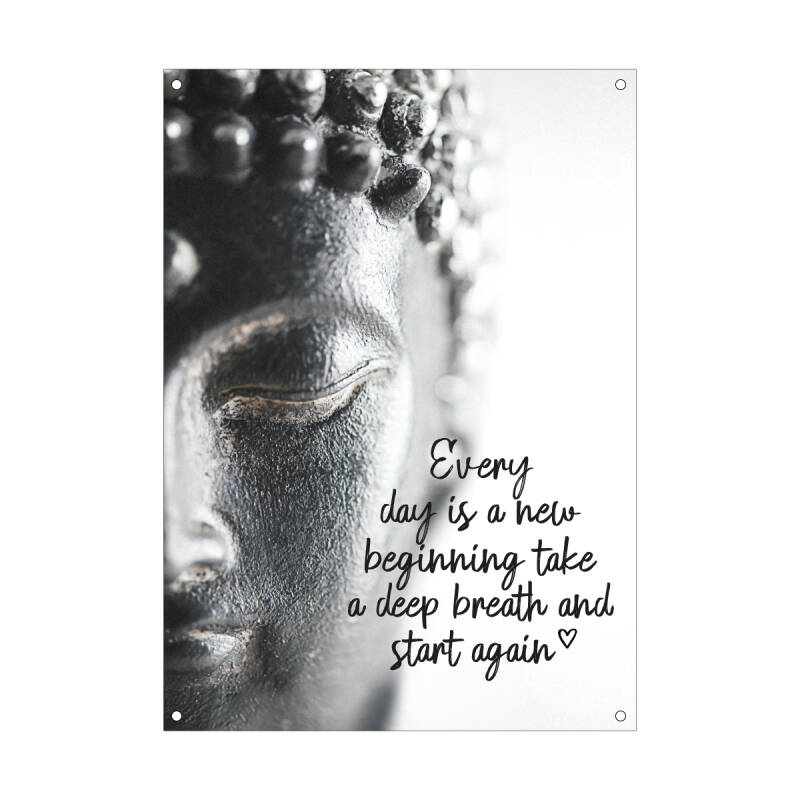 Tuinposter | Every day is a new beginning take a deep breath and start again | 30x40 cm