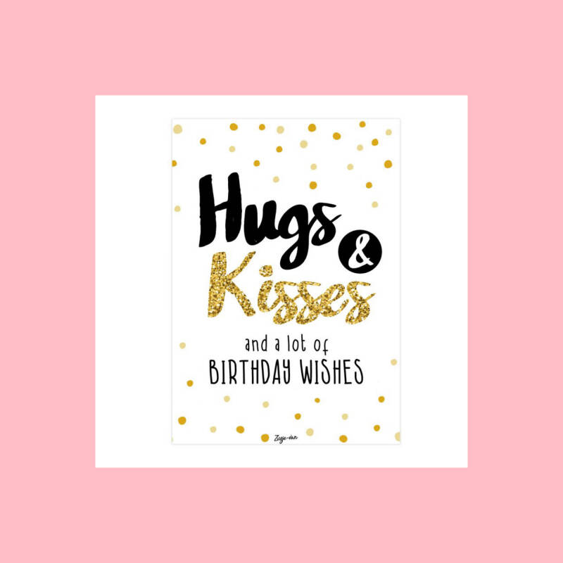 Hugs & Kisses and a lot of Birthday wishes   Postkaart