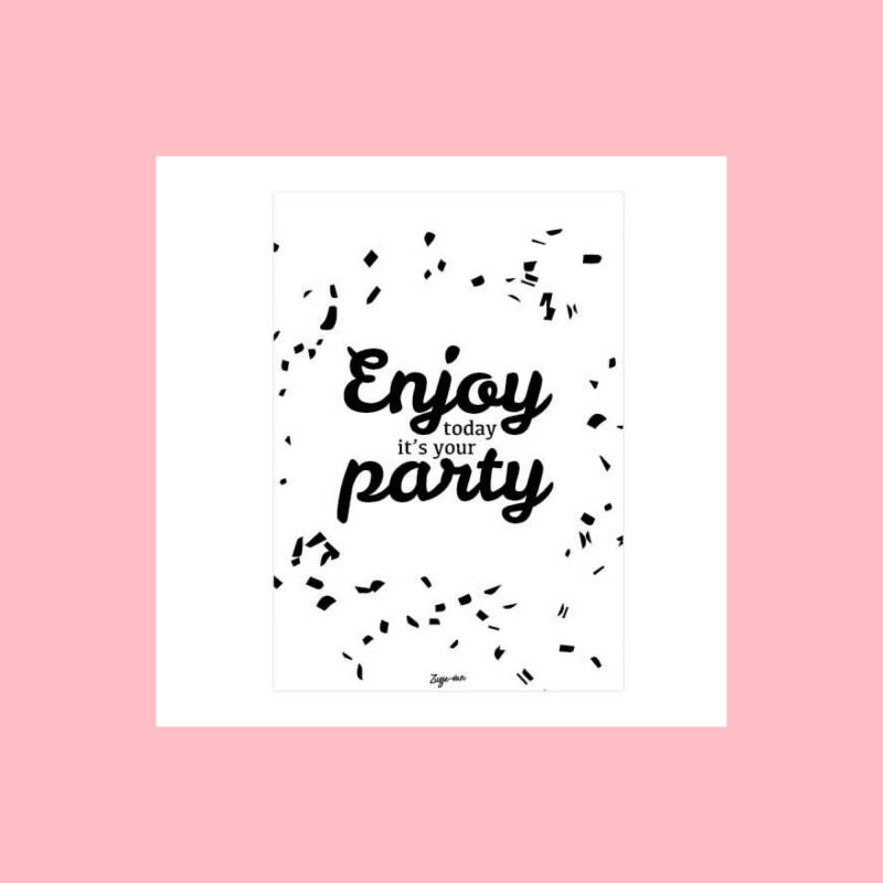 Enjoy today it's your party   Postkaart