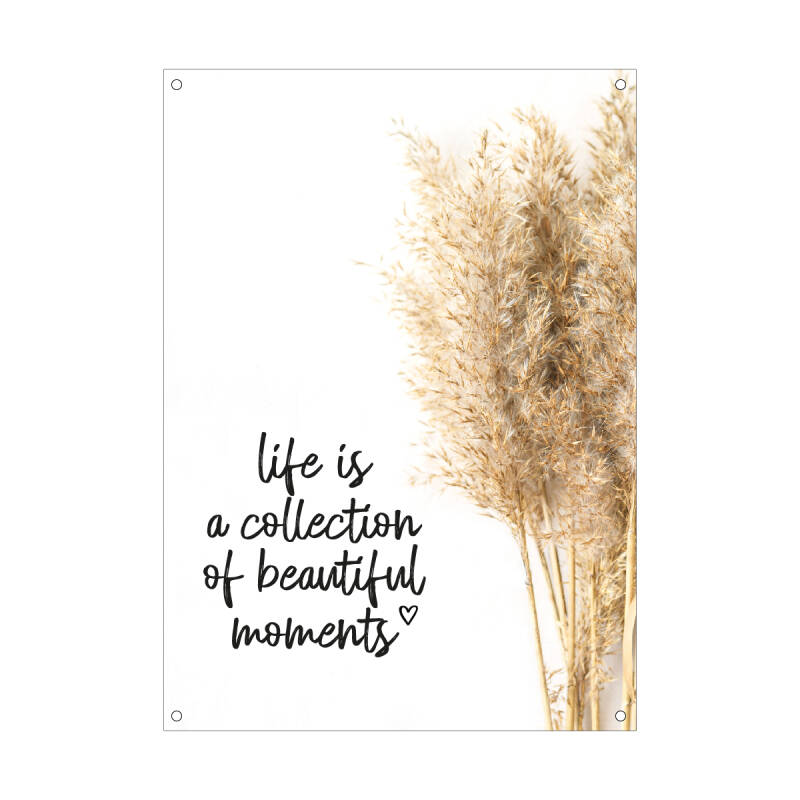 Tuinposter | Life is a collection of beautiful moments | 50x70 cm