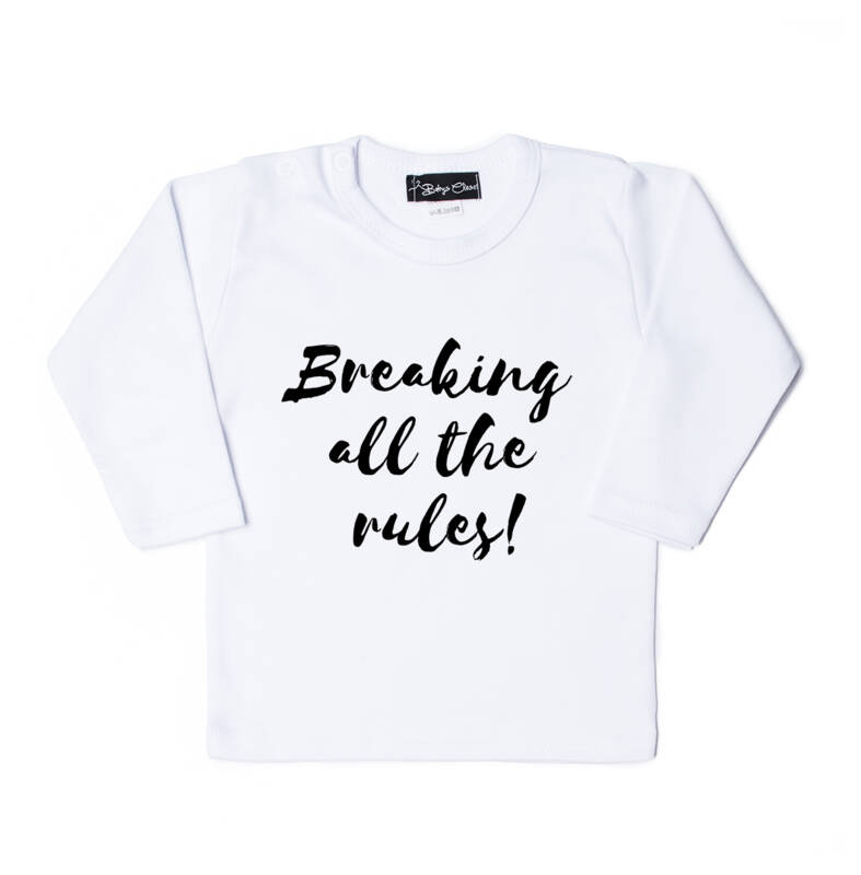 Breaking all the rules shirt