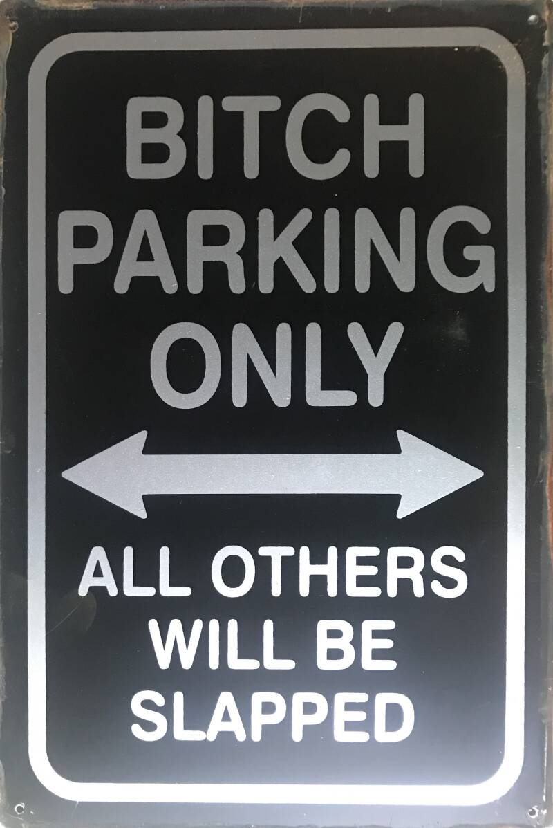 Bitch Parking only