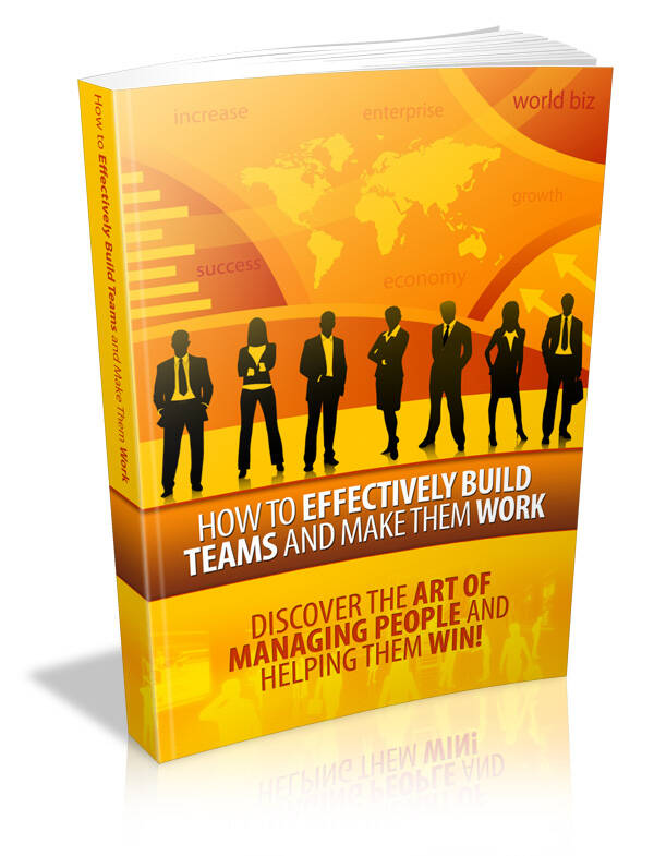 How To Effectively Build A Team & Make It Work