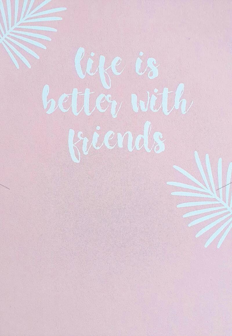 """Kaart """"Life is better with friends"""""""
