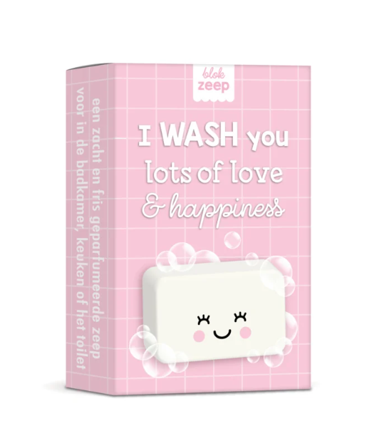 Zeep : I wash you lots of love & happiness