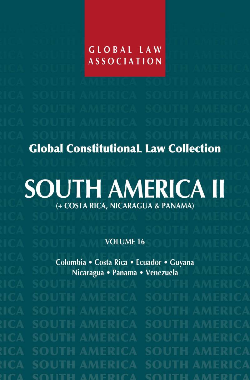 Global Constitutional Law Collection - Volume 16; South America II R. van der Wolf (ed.)