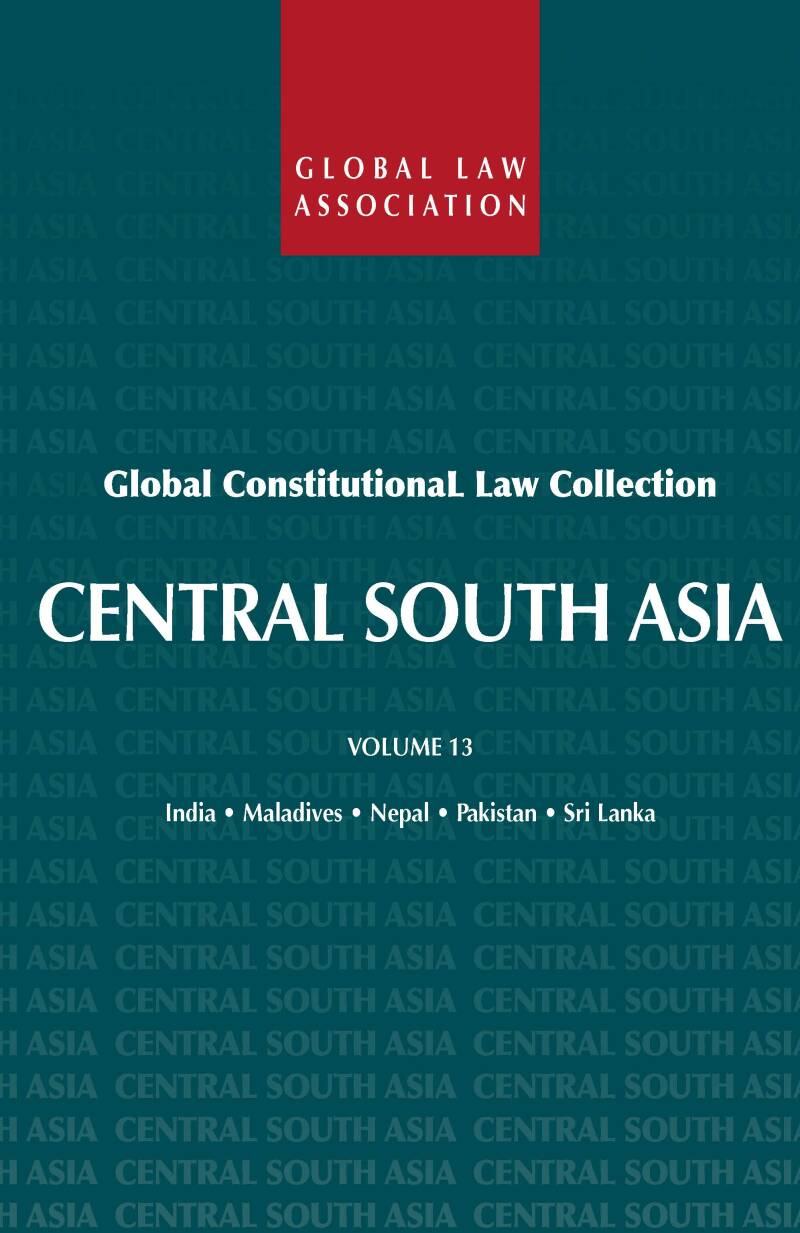 Global Constitutional Law Collection - Volume 13; Central South Asia R. van der Wolf (ed.)