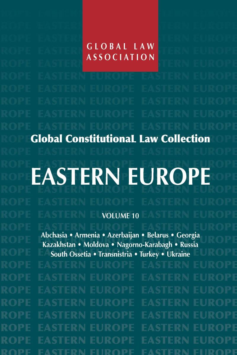 Global Constitutional Law Collection - Volume 10; Eastern Europe R. van der Wolf (ed.)