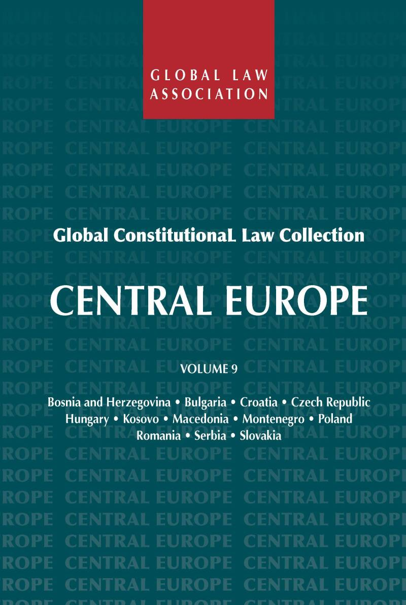 Global Constitutional Law Collection - Volume 9; Central Europe R. van der Wolf (ed.)