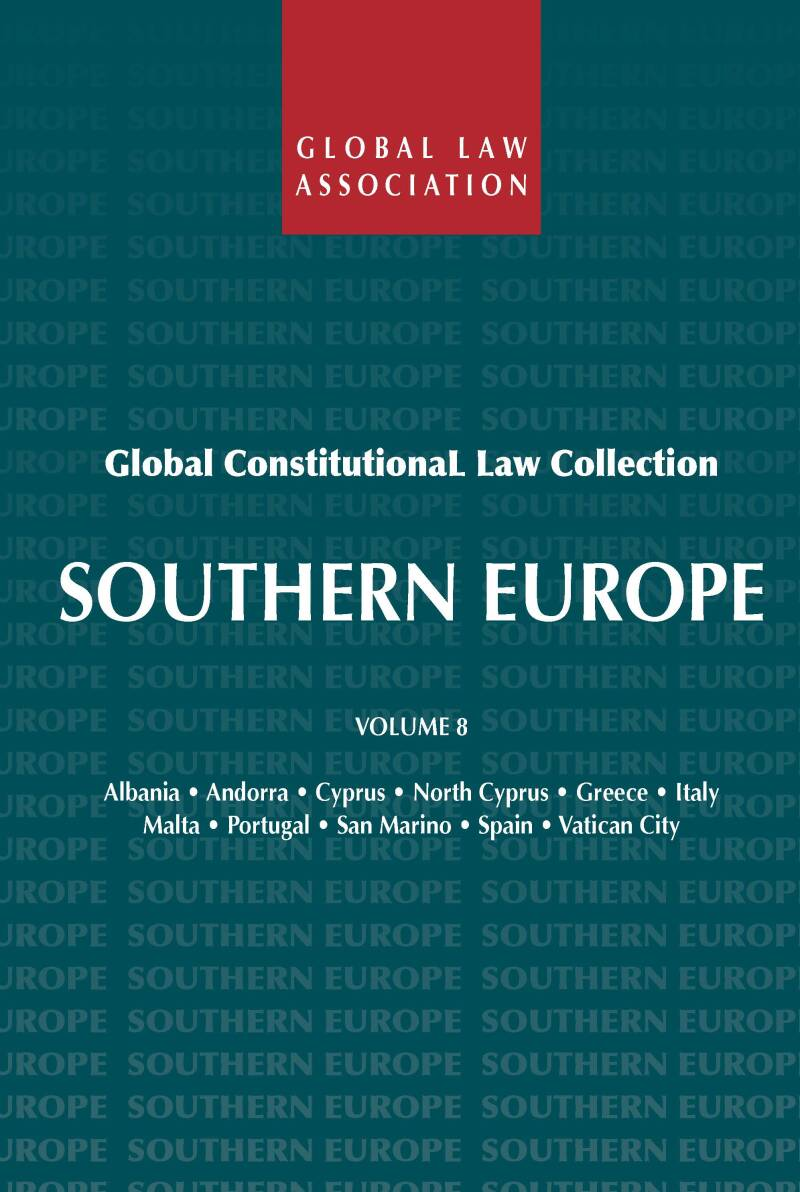 Global Constitutional Law Collection - Volume 8; Southern Europe R. van der Wolf (ed.)