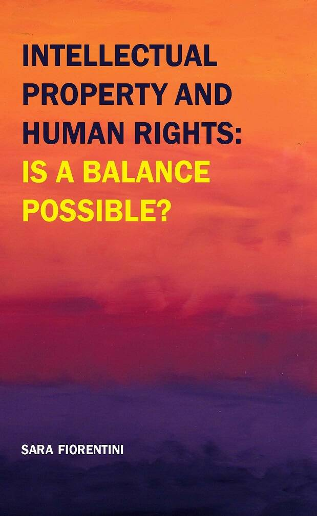 Intellectual Property and Human Rights: is a Balance Possible?