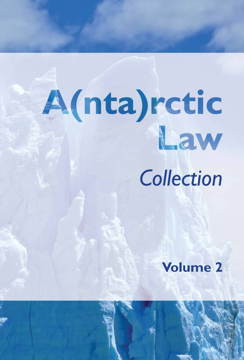 Antarctic Law Collection - volume 2