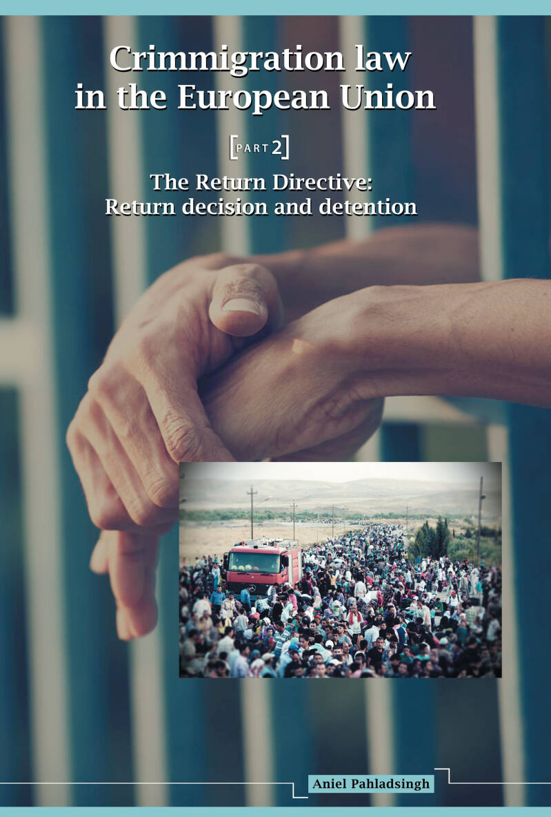 Crimmigration law in the European Union (Part 2); The Return Directive: return decision and detention