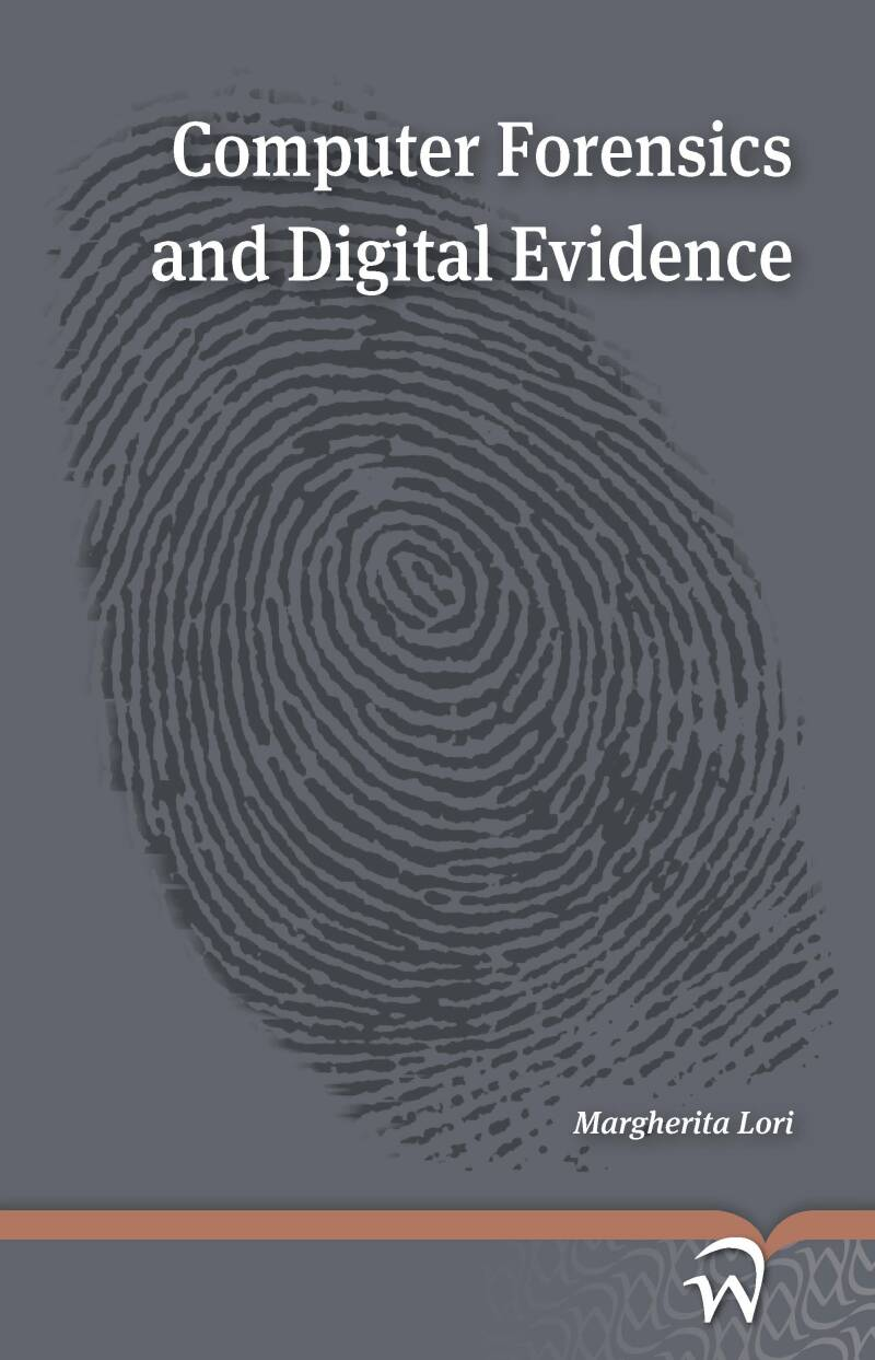 Computer Forensics and Digital Evidence