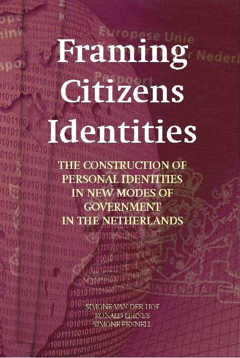 Framing Citizens Identities; the construction of personal identities in new modes of government in the Netherlands