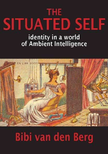 The situated self; Identity in a world of Ambient Intelligence