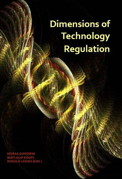 Dimensions of Technology Regulation; Conference proceedings of TILTing Perspectives on Regulating Technologies
