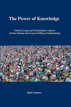 The Power of Knowledge; Ethical, Legal, and Technological Aspects of Data Mining and Group Profiling in Epidemiology