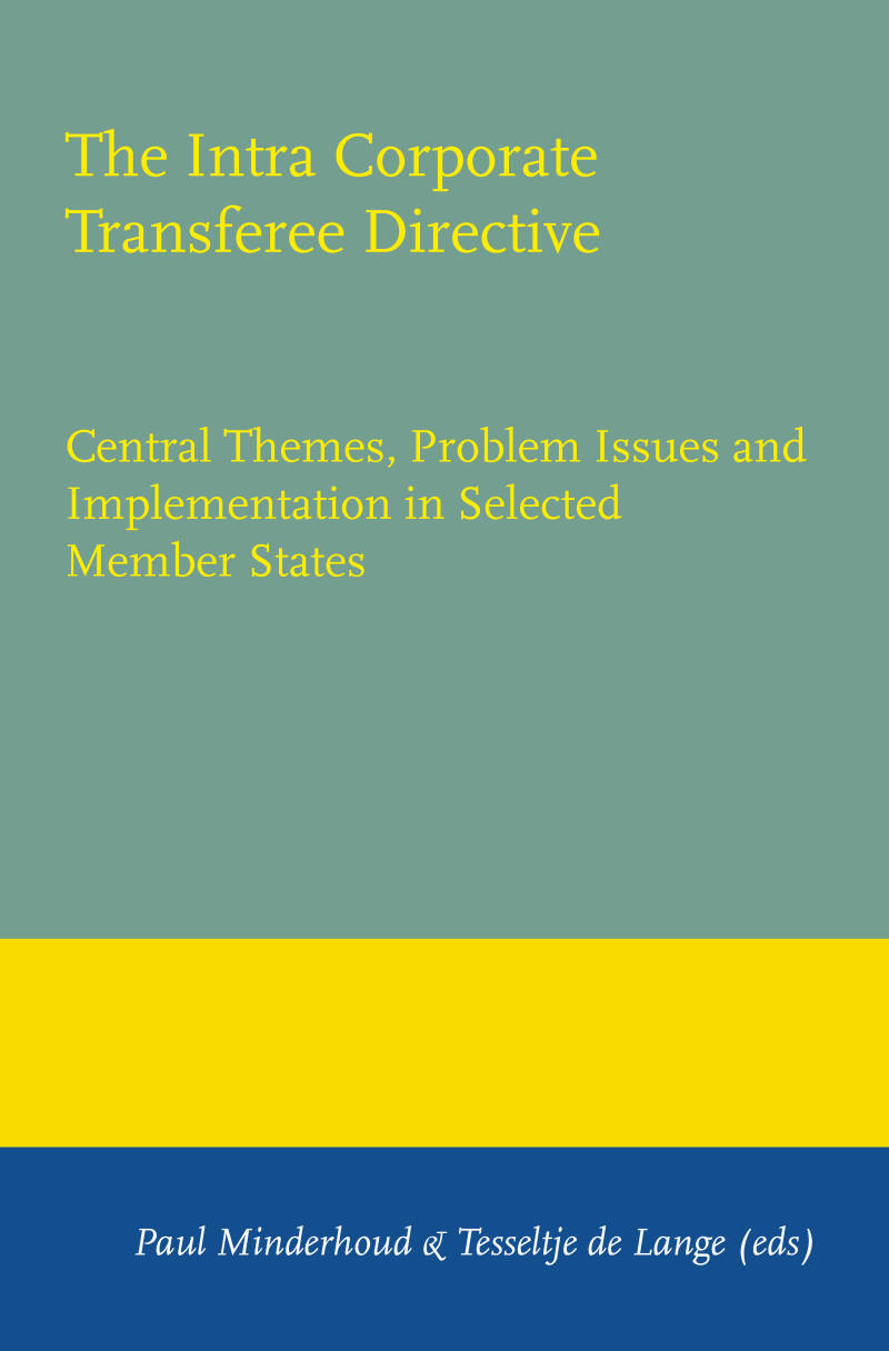 The Intra Corporate Transferee Directive; Central Themes, Problem Issues and Implementation in Selected Member States Paul Minderhoud & Tesseltje de Lange (eds)