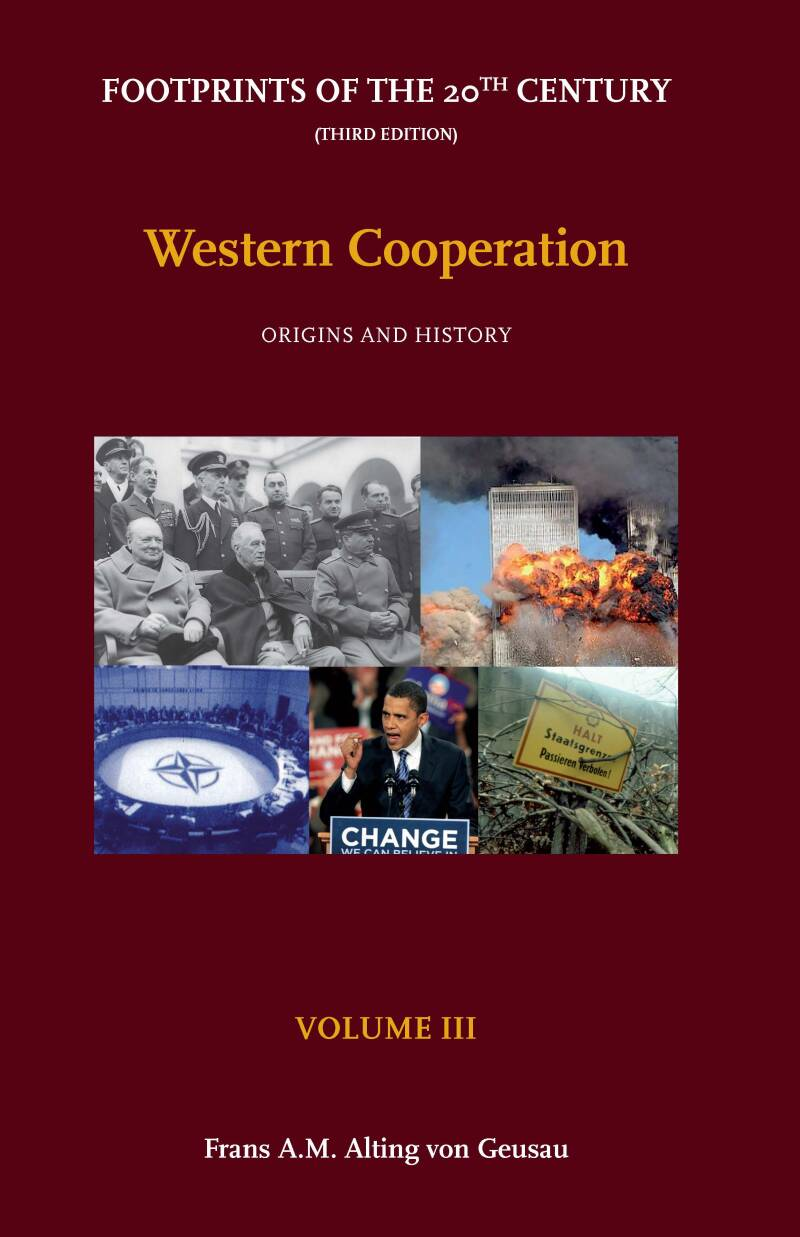 Footprints of the 20th Century - Third Edition; Volume III - Western Cooperation: Origins and History F.A.M. Alting von Geusau