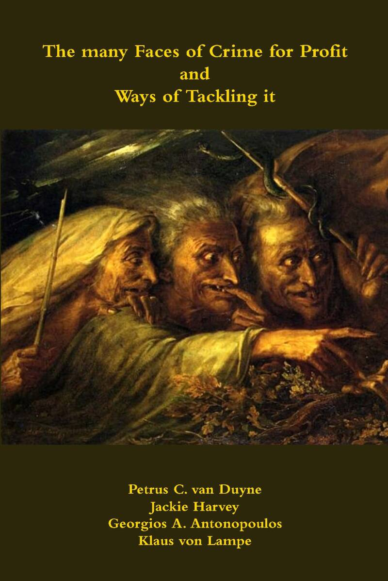 The many Faces of Crime for Profit and Ways of Tackling it; Petrus C. van Duyne,Jackie Harvey,Georgios A. Antonopoulos, Klaus von Lampe (eds.)