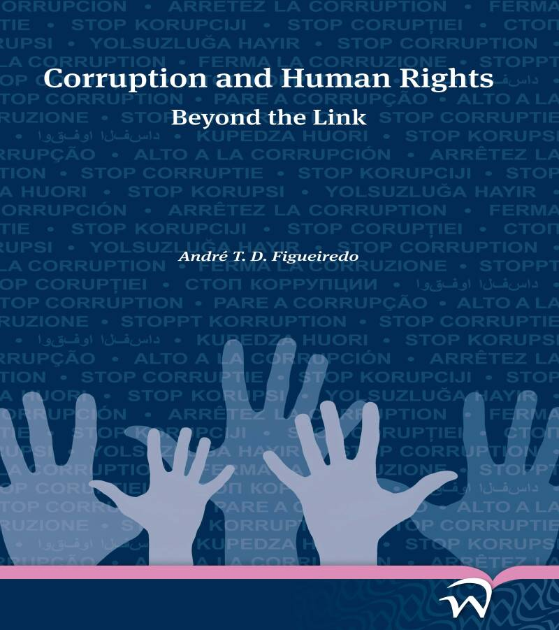 Corruption and Human Rights; Beyond the Link André T. D. Figueiredo