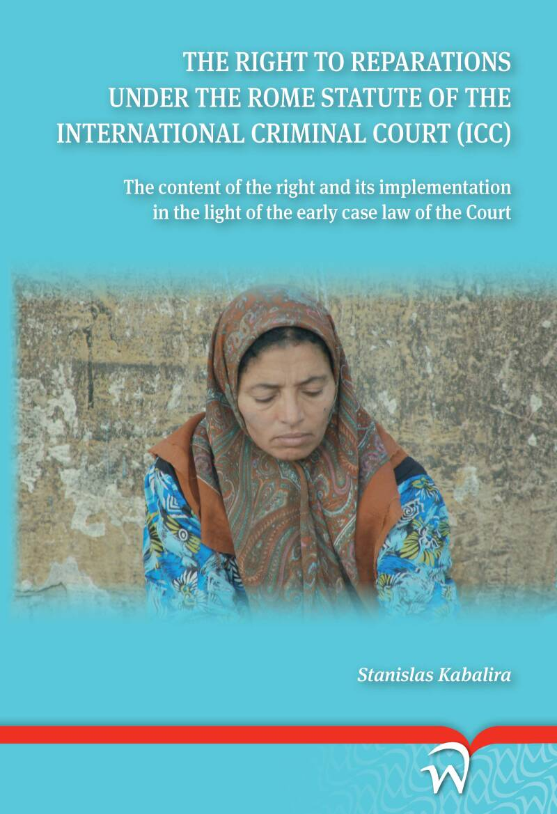 The Right to Reparations under the Rome Statute of the International Criminal Court (ICC); The Content of the Right and its Implementation in the Light of the Early Case Law of the Court S. Kabalira