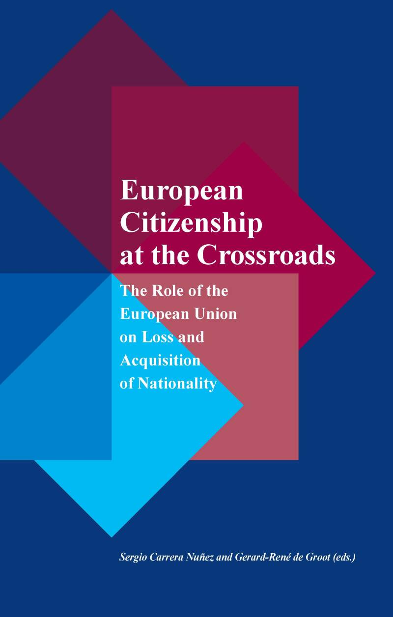 European Citizenship at the Crossroads;   The Role of the European Union on Loss and Acquisition of Nationality