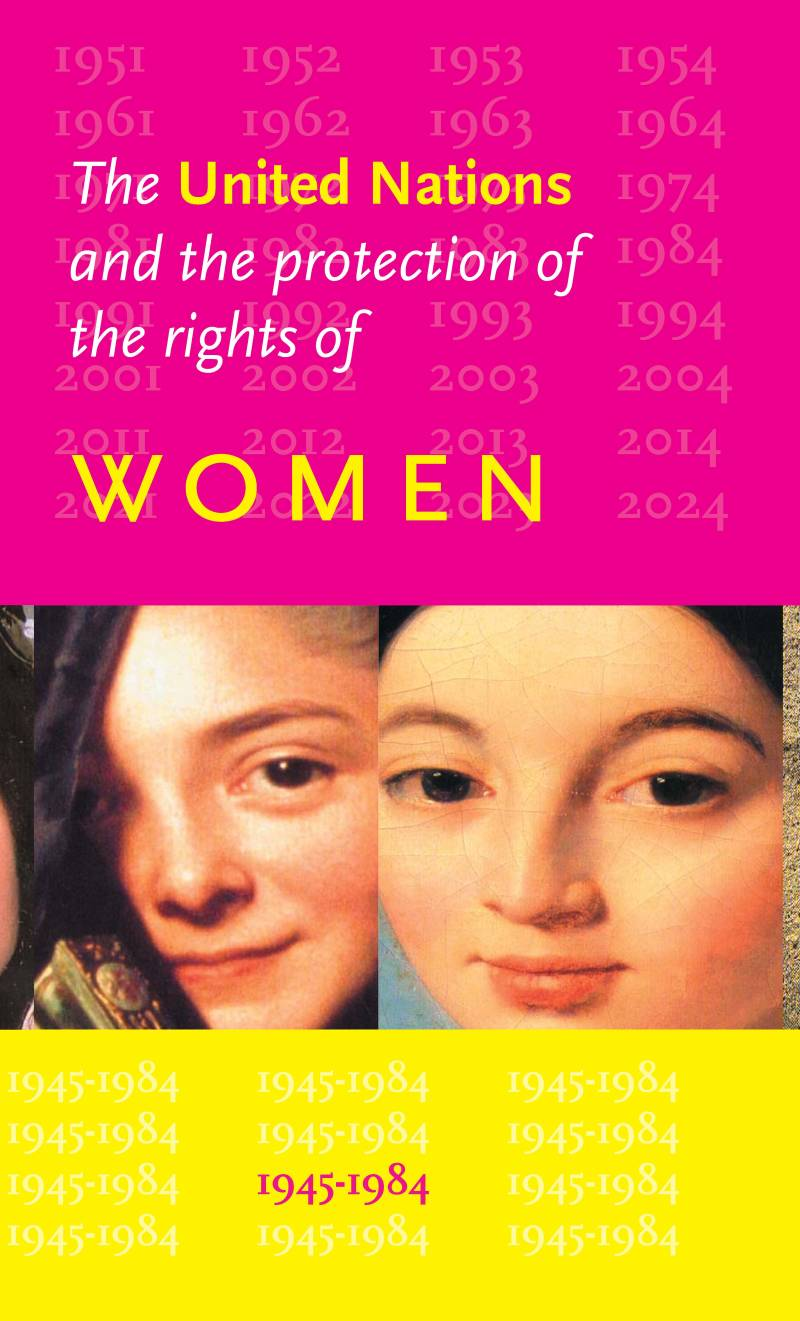 The United Nations and the Protection of the Rights of Women Volume 1