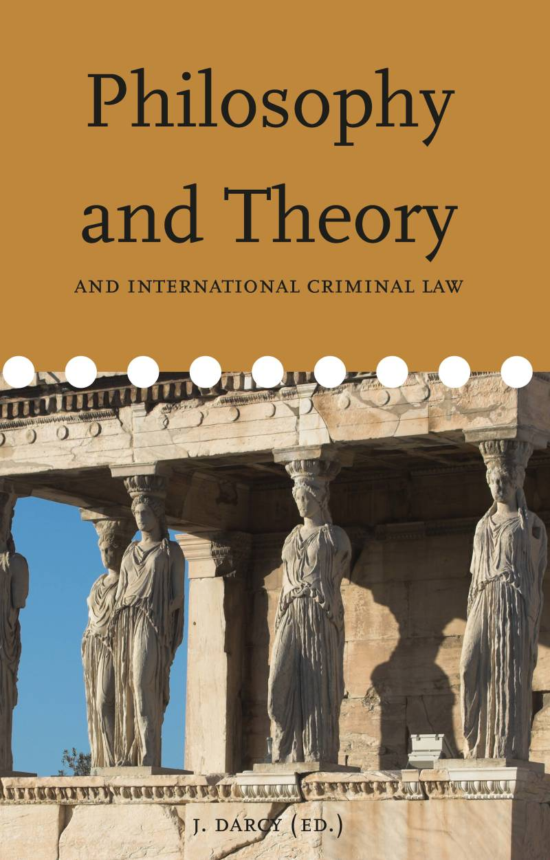 Volume 12: Philosophy and Theory and international criminal law