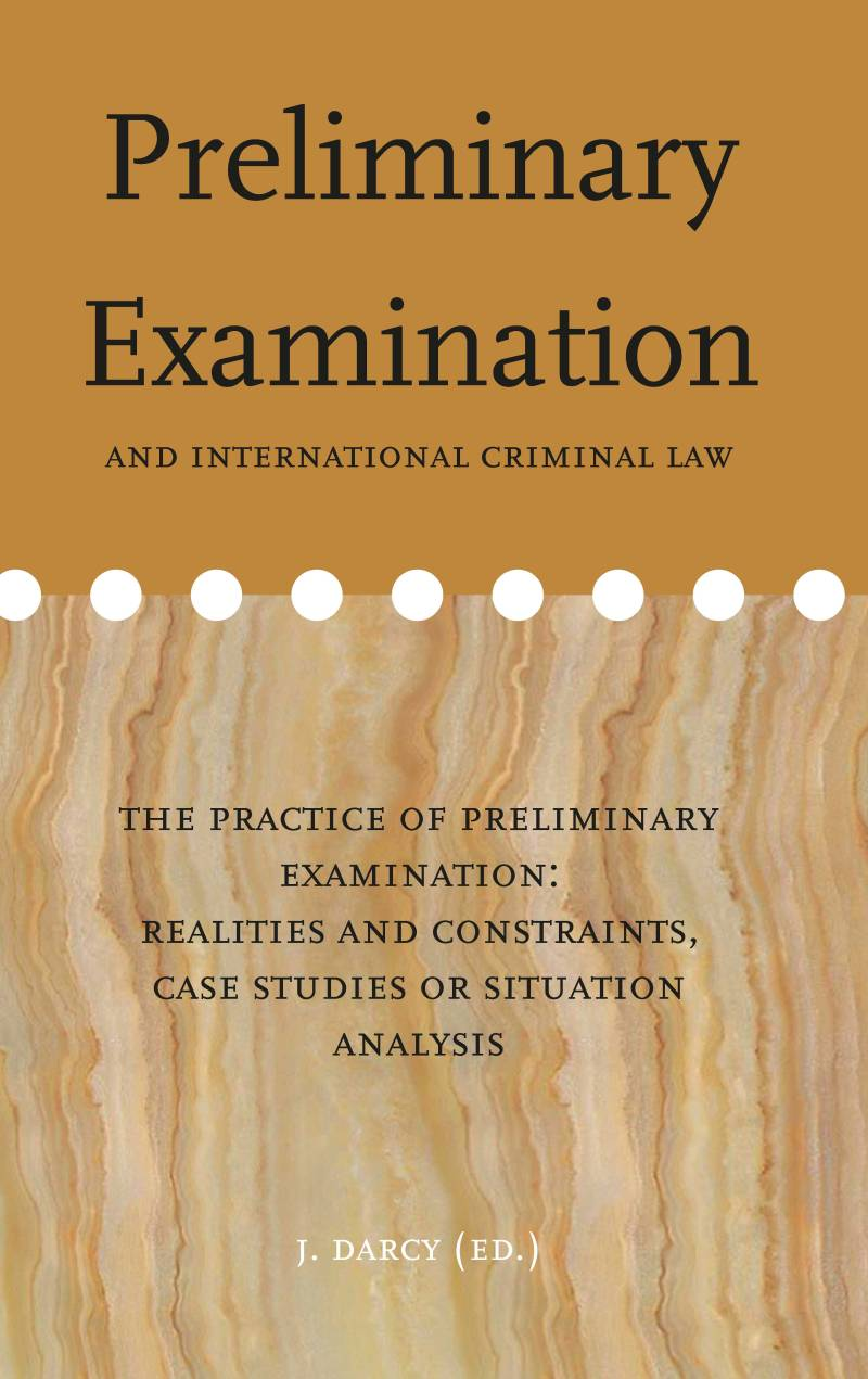 Volume 13: Preliminary Examination and international criminal law Part 1