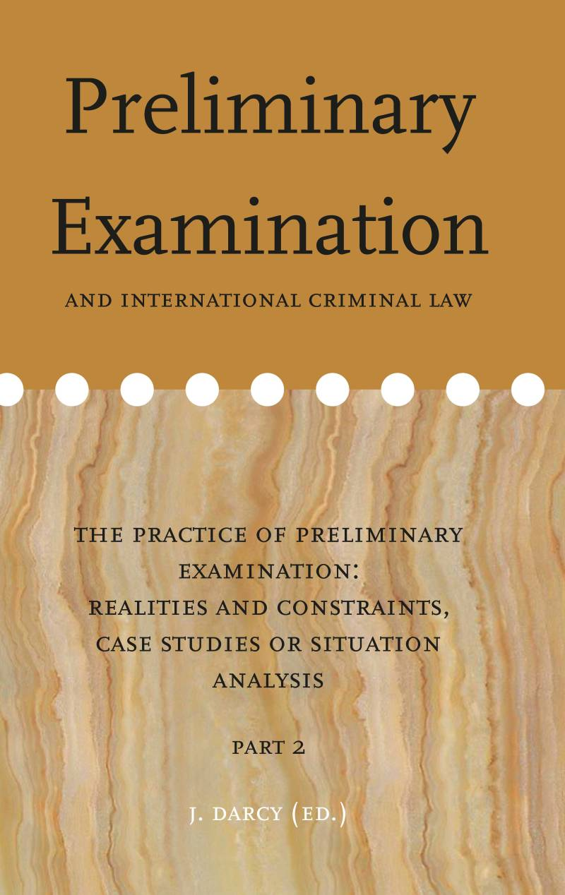 Volume 14: Preliminary Examination and international criminal law Part 2