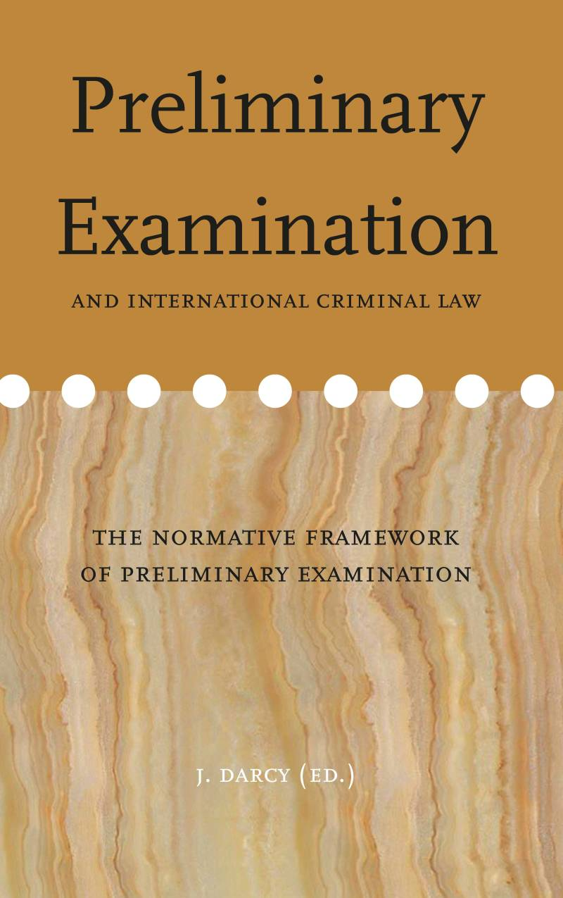 Volume 15: Preliminary Examination and international criminal law