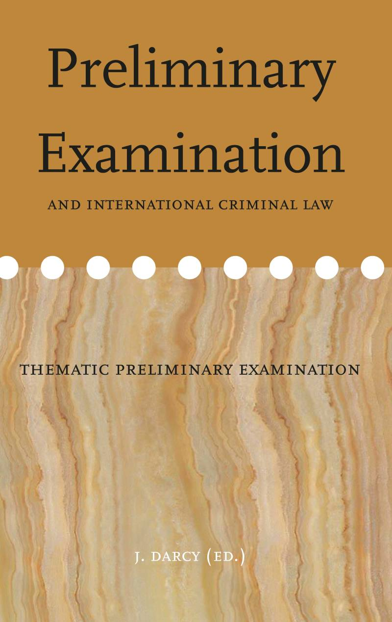 Volume 16: Preliminary Examination and international criminal law