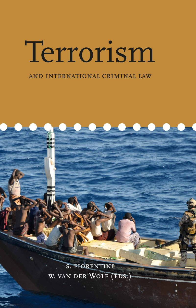 Volume 8. Terrorism and International Criminal Law
