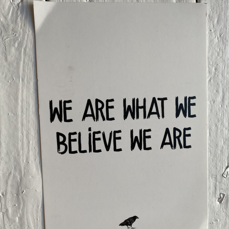 We are what we believe we are kaart