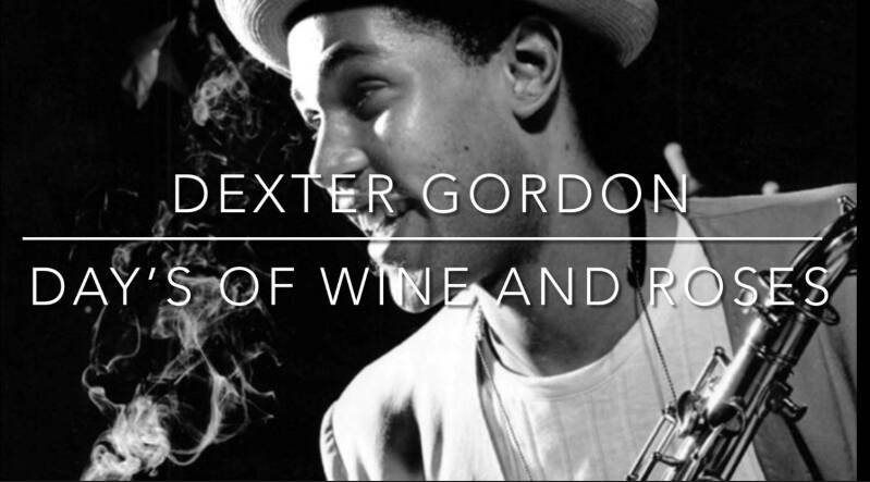 Dexter Gordon - Day's of Wine And Roses