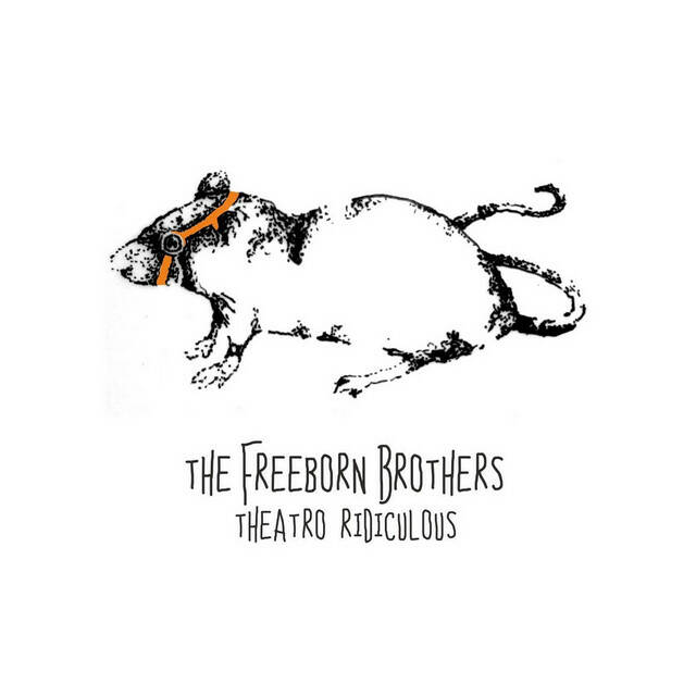 The Freeborn Brothers Theatro Ridiculous cd