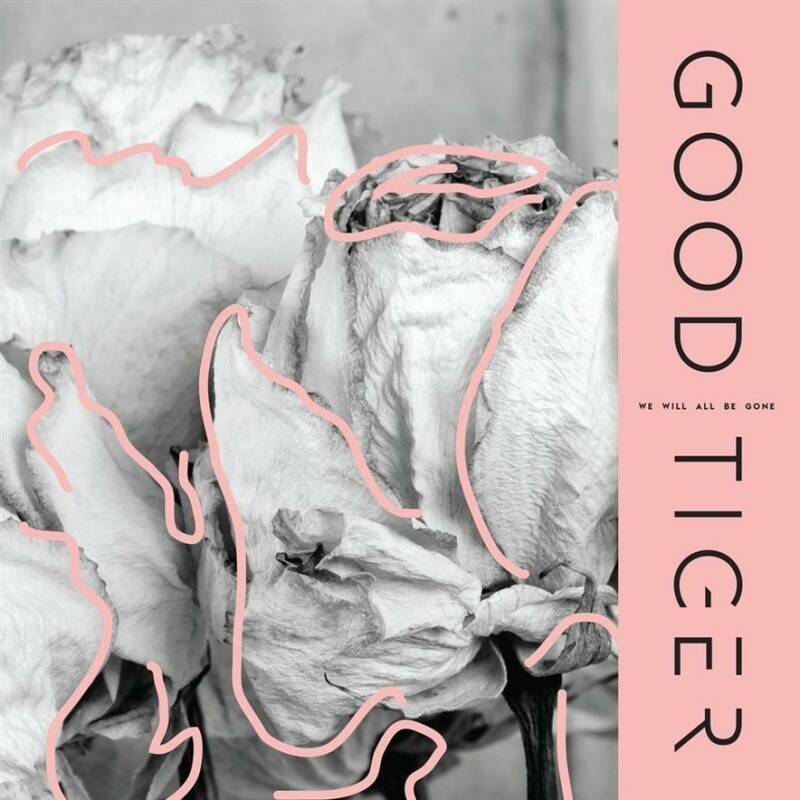 LP Good Tiger - We Will All Be Gone (nieuw)
