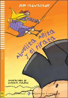 Abuelita Anita y el pirata + CD audio (Sub-A1, nivel 1)