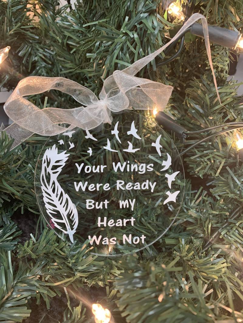 Your wings were ready but my heart was not ... kerstbal