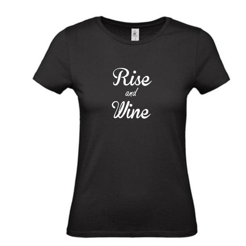 Rise and Wine.